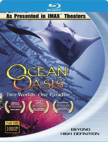 Ocean Oasis - Two Worlds One Paradise IMAX [Blu-ray]