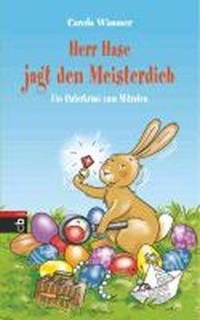 Herr Hase jagt den Meisterdieb: Ein Osterkrimi zum Mitraten