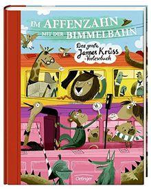 Im Affenzahn mit der Bimmelbahn: Das grosse James-Krüss-Vorlesebuch