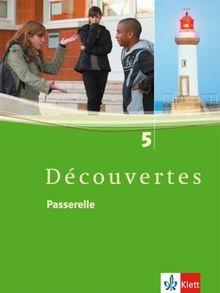 Découvertes / Passerelle 5. Schülerbuch. Alle Bundesländer: Französisch als 2. Fremdsprache oder fortgeführte 1. Fremdsprache. Gymnasium: BD 5