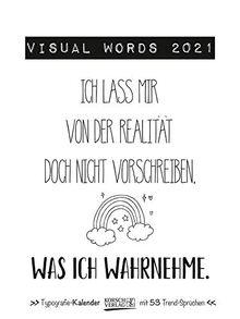 Visual Words 2021: Typo-Art Wochenkalender. Jede Woche ein neuer Spruch. Hochwertiger Kunstkalender.