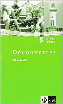 Découvertes / Passerelle 5. Vokabellernheft: Für Französisch als 2. Fremdsprache oder fortgeführte 1. Fremdsprache. Gymnasium: BD 5