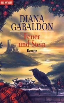 Feuer und Stein: Roman: Band 1 der Highland-Saga