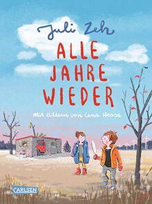Alle Jahre wieder: Ein Kinderbuch zum Vorlesen von Bestseller-Autorin Juli Zeh