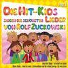 Die Hit-Kids singen die schönsten Lieder von Rolf Zuckowski