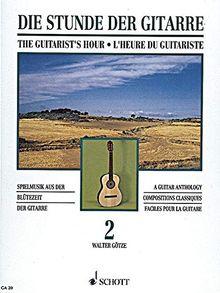 Die Stunde der Gitarre: Spielmusik aus der Blütezeit der Gitarre. Vol. 2. Gitarre. (Gitarren-Archiv)