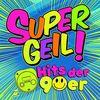 Supergeil - Hits der 90er