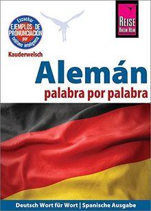 Alemán - palabra por palabra (Deutsch als Fremdsprache, spanische Ausgabe): Reise Know-How Kauderwelsch