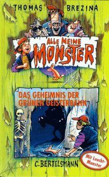 Alle meine Monster, Bd.1, Das Geheimnis der grünen Geisterbahn