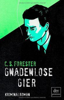 Gnadenlose Gier: Kriminalroman