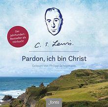 Pardon, ich bin Christ: Gelesen von Philipp Schepmann