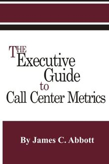 The Executive Guide to Call Center Metrics