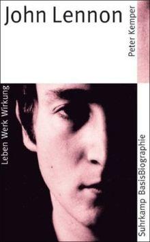 Suhrkamp BasisBiographien: John Lennon - Leben, Werk, Wirkung