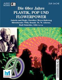 Die 60er Jahre, Plastik, Pop und Flower-Power, 2 Cassetten