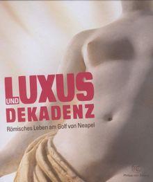 Luxus & Dekadenz: Römisches Leben am Golf von Neapel