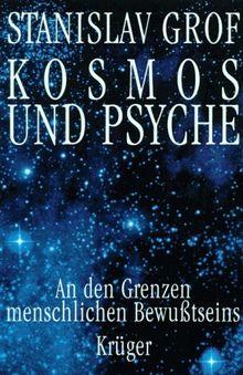 Kosmos und Psyche. An den Grenzen menschlichen Bewußtseins