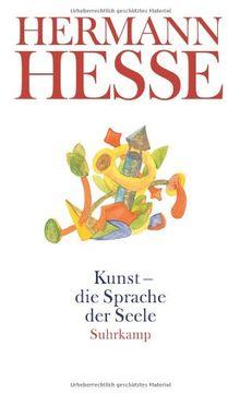 Kunst - die Sprache der Seele: Gedanken aus seinen Werken und Briefen. Kunst und Künstler, Sprache und Dichtung (suhrkamp taschenbuch)