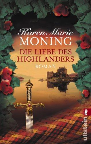 Die Liebe des Highlanders (Die Highlander-Saga) von Moning