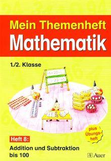 Mein Themenheft Mathematik / Themenheft 8, 1./2. Klasse: Addition und Subtraktion bis 100