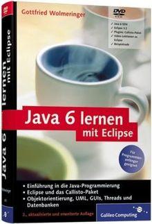 Java 6 lernen mit Eclipse - Für Programmieranfänger geeignet, auf Basis des Callisto-Paketes
