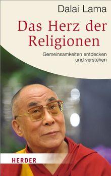 Das Herz der Religionen: Gemeinsamkeiten entdecken und verstehen (HERDER spektrum)