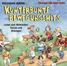 Kunterbunte Bewegungshits. CD: Lieder zum Mitmachen, Tanzen und Mitsingen