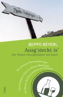 Ausgsteckt is': Der Wiener Heurigenführer mit Esprit