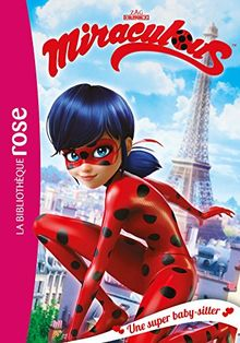 Miraculous, Tome 1 : Une super baby-sitter