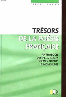 TRESORS DE LA POESIE FRANCAISE. ANTHOLOGIE DES PLUS BEAUX POEMES DEPUIS LE MOYEN AGE