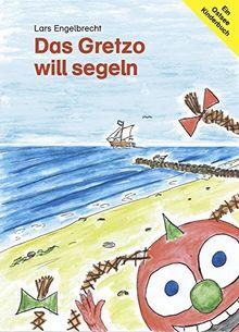 Das Gretzo will segeln: Ein Ostsee-Kinderbuch