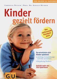 Kinder gezielt fördern: So entwickeln sich Kinder spielend (GU Gr. Ratgeber Partnerschaft & Familie)