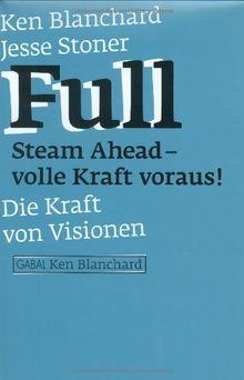 Full Steam Ahead - volle Kraft voraus! Die Kraft von Visionen