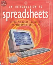 Spreadsheets: Using Microsoft Excel 97 or Microsoft Office 97 (Software Guides)