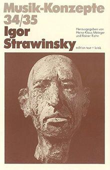 Igor Strawinsky (Musik-Konzepte 34/35)