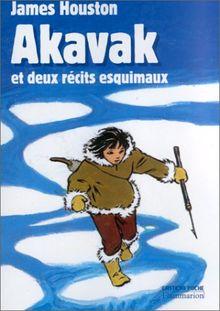 Akavak et deux récits esquimaux