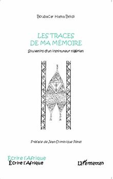 Les traces de ma mémoire: Souvenirs d'un instituteur nigérien (Écrire l'Afrique)