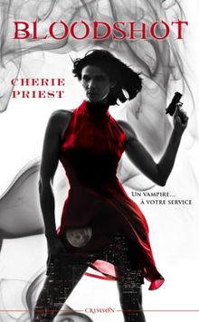 Les dossiers Cheshire Red, Tome 1 : Bloodshot