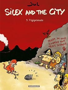 Silex and the City T5 : Vigiprimate