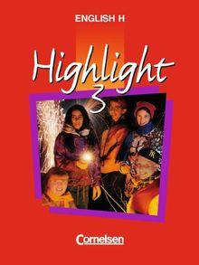 English H/Highlight - Allgemeine Ausgabe: English H, Highlight, Bd.3, 7. Schuljahr: 7. Schuljahr. Mit Arbeitsmitteln