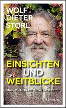 Einsichten Und Weitblicke Das Wolf Dieter Storl Lesebuch Von Wolf Dieter Storl