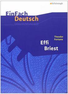 EinFach Deutsch Unterrichtsmodelle: Theodor Fontane: Effi Briest: Gymnasiale Oberstufe