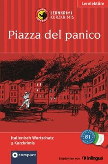 Piazza del panico. Compact Lernkrimi. Lernziel Italienisch Grundwortschatz Niveau B1