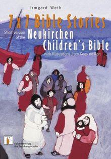 7 x 7 Bible Stories: Short Version of the Neukirchen Children's Bible with Illustrations from Kees de Kort