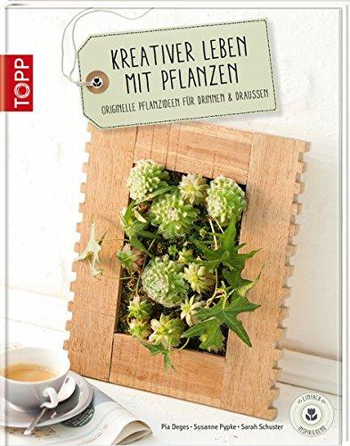 kreativer leben mit pflanzen originelle pflanzideen f r. Black Bedroom Furniture Sets. Home Design Ideas