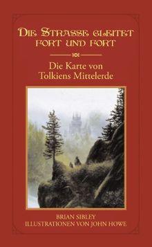 Die Straße gleitet fort und fort: Die Karte von Tolkiens Mittelerde
