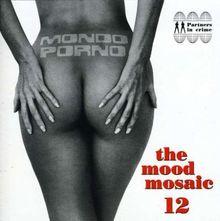 mood mosaic vol. 12 - mondo porno
