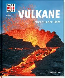 Was ist was Bd. 057: Vulkane. Feuer aus der Tiefe