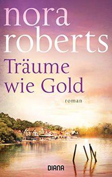 Träume wie Gold: Roman