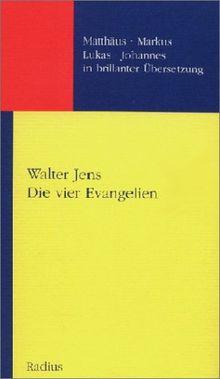 Die vier Evangelien: Matthäus - Markus - Lukas - Johannes