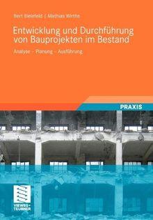Entwicklung und Durchführung von Bauprojekten im Bestand: Analyse - Planung - Ausführung (German Edition)